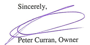 Sincerely, Peter Curran, Owner